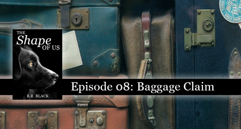 Episode 08: Baggage Claime